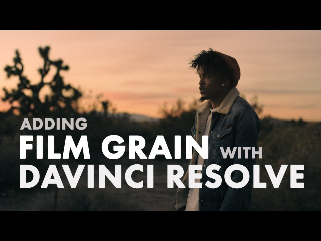 Adding Film Grain in DaVinci Resolve
