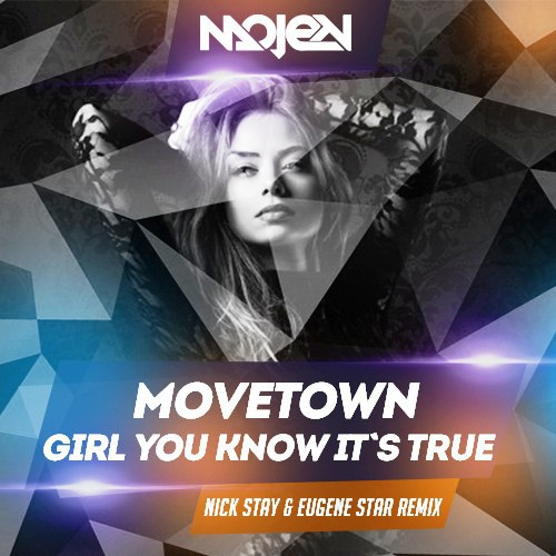 Movetown - Girl You Know It`s True (Nick Stay & Eugene Star Remix)