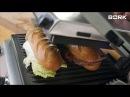 Рецепт сэндвичей от лучшего мясника на гриле BORK G802