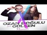 Ozan Dogulu & Gülşen Namus DA DASH Remix 2015