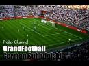 GrandFootball GS7 - Channel Treiler 2015 HD
