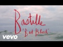 Bastille Bad Blood Official Music Video