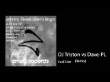 Johnny Beast Ft Sherry Bright Just Live (DJ Triston vs Dave PL Remix)