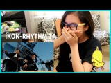 iKON-RHYTHM TA MV Reaction