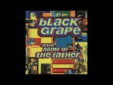 Black Grape - In The Name Of The Father (Crown Of Thorns Mix)