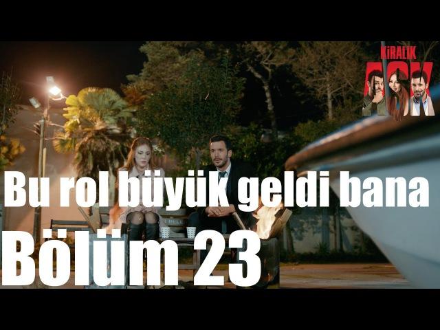 Kiralık Aşk 23. Bölüm - Bu Rol Büyük Geldi Bana