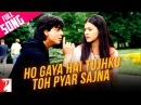 Ho Gaya Hai Tujhko Toh Pyar Sajna Full Song Dilwale Dulhania Le Jayenge