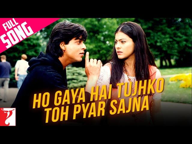Ho Gaya Hai Tujhko Toh Pyar Sajna - Full Song - Dilwale Dulhania Le Jayenge