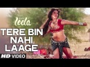 'Tere Bin Nahi Laage' FULL VIDEO SONG Sunny Leone Tulsi Kumar Ek Paheli Leela