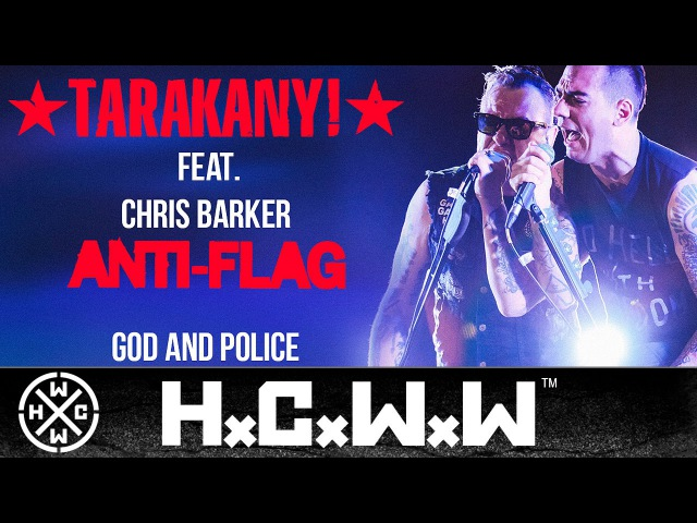 TARAKANY! FEAT. CHRIS BARKER (ANTI-FLAG) - GOD AND POLICE - HARDCORE WORLDWIDE (OFFICIAL HD VERSION)