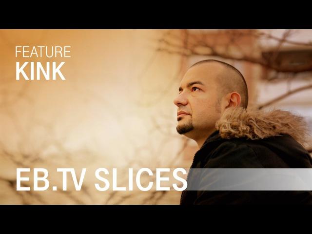 KINK (EB.TV Feature)