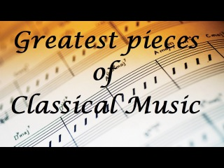 🎼 Best classical music playlist | Best of Classical Music for relaxation studying and concentration