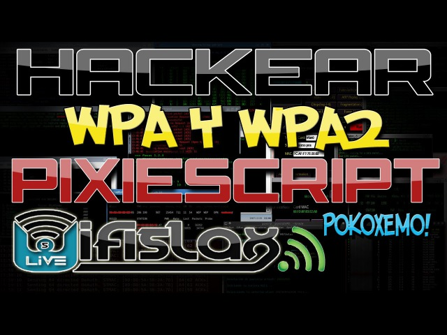 Como Hackear Redes Wifi WPA y WPA2 con PixieScript en [Wifislax OS] Bien Explicado