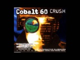 Cobalt 60 - Crush (Command &amp Conquer Mix) (Crush CDM, Track 1)