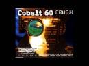 Cobalt 60 - Crush (Command Conquer Mix) (Crush CDM, Track 1)