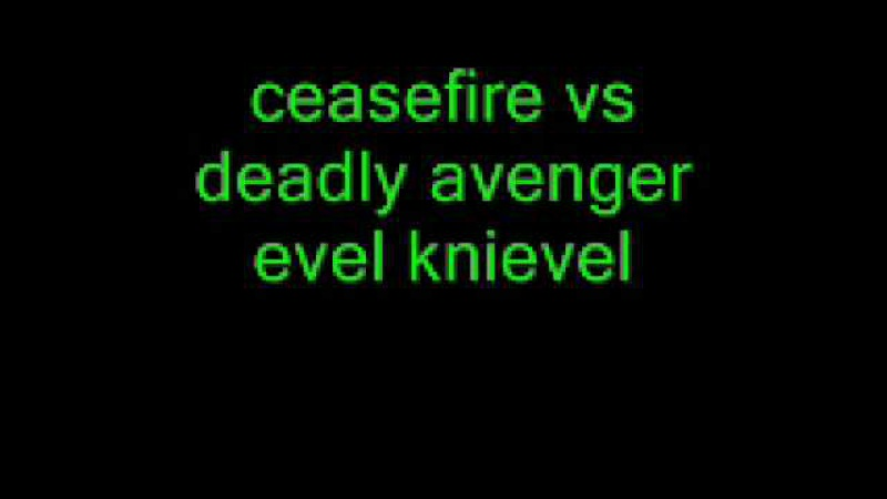 Ceasefire vs deadly avenger