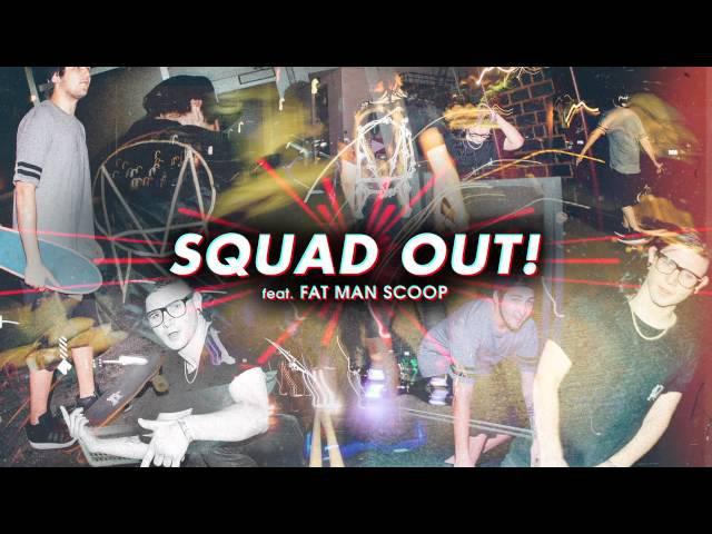 Skrillex JAUZ - SQUAD OUT! feat. Fatman Scoop