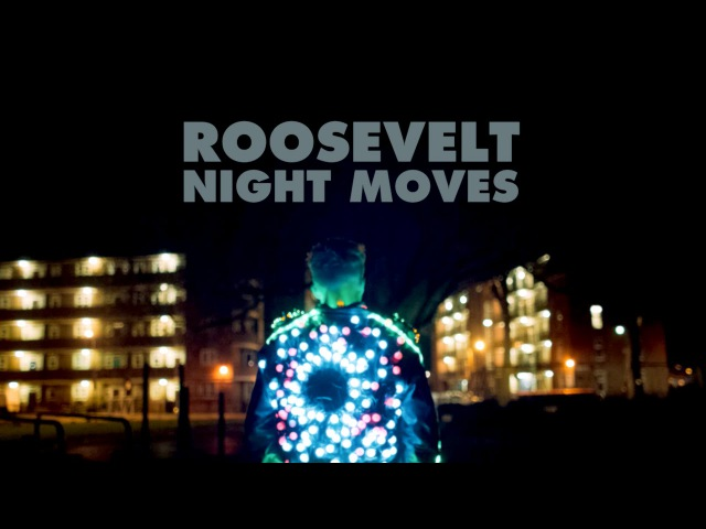 Roosevelt - Night Moves (Official Video)