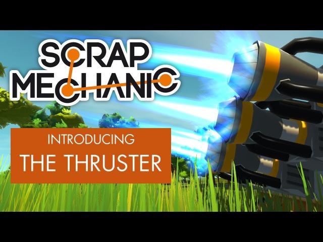 Scrap Mechanic - представляем Движитель