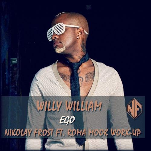 Willy William, Dj Pitchugin, Dj Mexx, Dj ModerNator - Ego (Nikolay Frost, Roma Mook Work-Up) [2016]