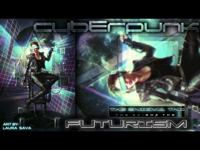Cyberpunk   The Enigma TNG - Futurism