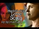 Mad Girl's Love Song by Sylvia Plath Poetry Reading