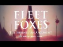 Fleet Foxes - The Shrine / An Argument [OFFICIAL VIDEO]