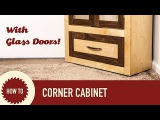 How to Make a Pair of Corner Cabinets with Glass Doors
