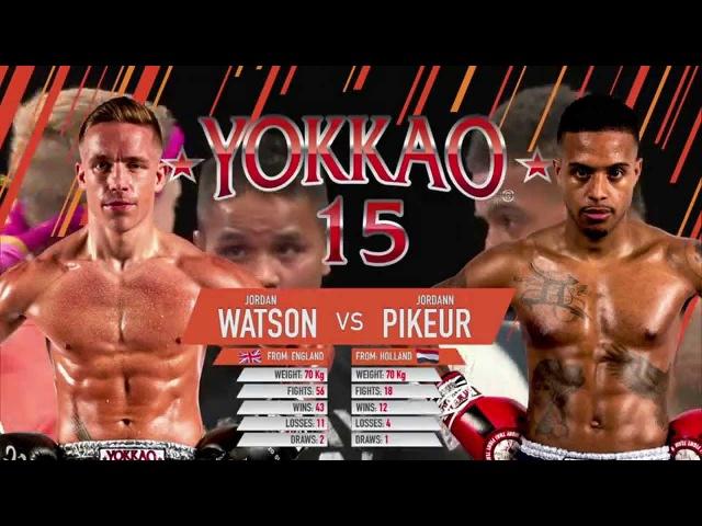 YOKKAO 15 Muay Thai: Jordan Watson (England) vs Jordann Pikeur (Holland)