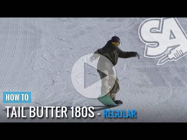 How To Tail Butter 180 On A Snowboard (Regular)