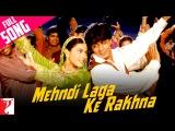 Mehndi Laga Ke Rakhna - Full Song   Dilwale Dulhania Le Jayenge   Shah Rukh Khan   Kajol