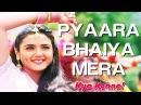 Pyaara Bhaiya Mera - Kya Kehna | Preity Zinta Chandrachur Singh | Alka Yagnik Kumar Sanu