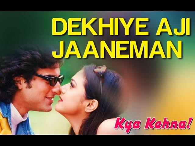 Dekhiye Aji Jaaneman - Kya Kehna | Saif Ali Khan Preity Zinta | Alka Yagnik Udit Narayan
