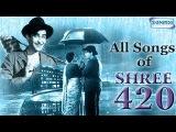 Shree 420 - All Songs - Raj Kapoor - Nargis - Nadira - Mukesh - Asha Bhosle - Manna Dey