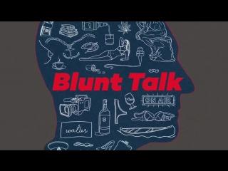 Блант говорит. Blunt Talk. [TT'S]