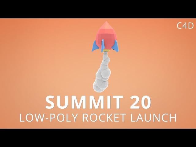 Summit 20 - Low-Poly Rocket Launch - Cinema 4D