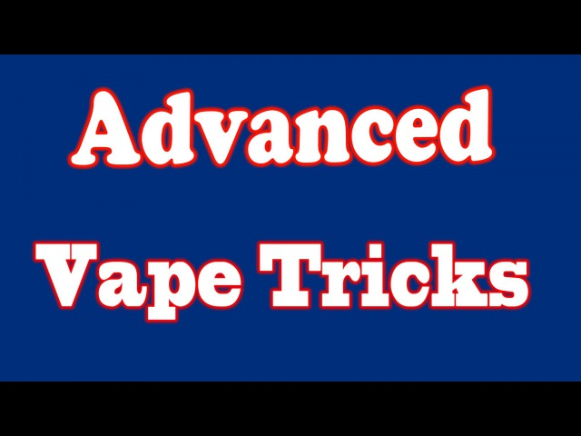 Advanced Vape Trick Tutorial: Double Os, Triple Os, Quad Os, Hoops, Vape Bending, and more