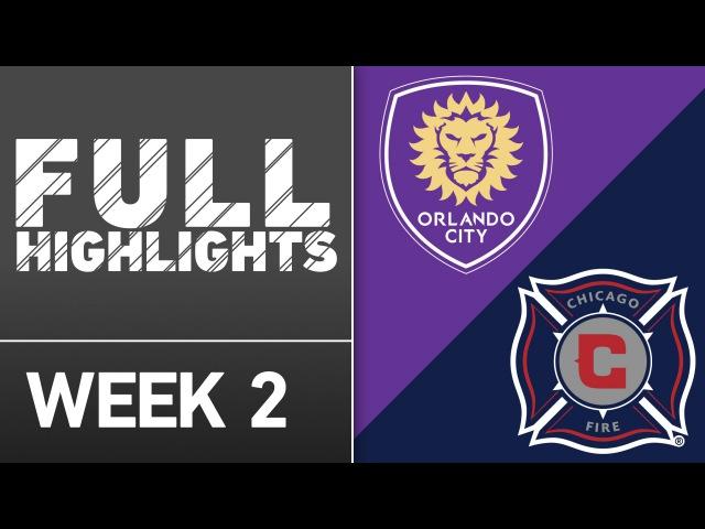 МЛС-2016. Week 2. HIGHLIGHTS: Chicago Fire vs. Orlando City SC | March 11, 2016