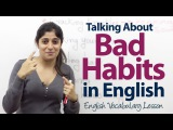 Talking about bad habits in English - English Vocabulary Lesson
