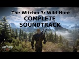 The Witcher 3 Wild Hunt Full Original Soundtrack OST