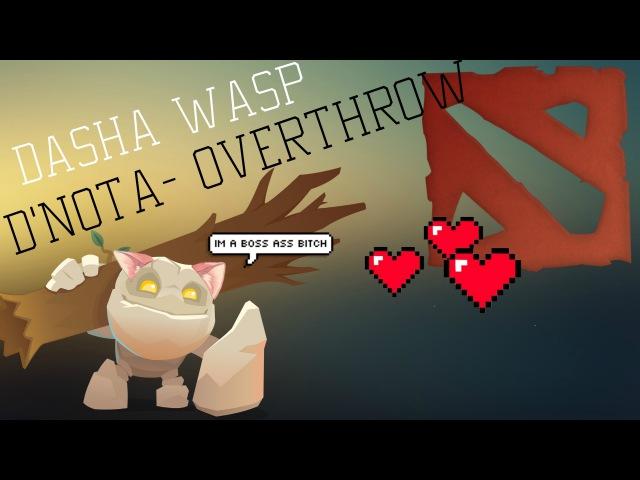 D'nota- Overthrow (Даша теряет над собой контроль) -(;一_一)--