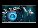 [♪] Portal - The Pit Song