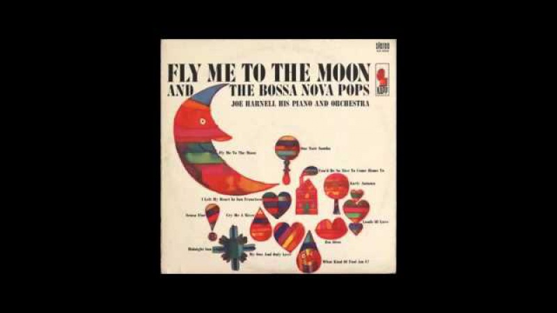 Joe Harnell His Piano And Orchestra – Fly Me To The Moon - 1963