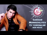 Sardor Mamadaliyev - Ey yoronlar (new music) - YouTube