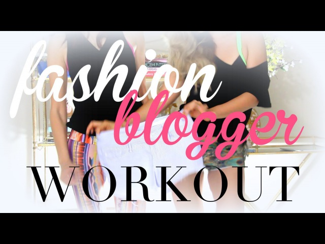 The ULTIMATE Fashion Blogger Workout with Chriselle Lim