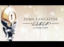 Дима Ланкастер - CLICK   Nisekoi Opening 1   English Cover