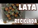 DIY PAPELERA CON UNA LATA RECICLADA CARTON Y FRUTOS