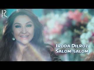Iroda Dilroz - Salom-salom | Ирода Дилроз - Салом-салом