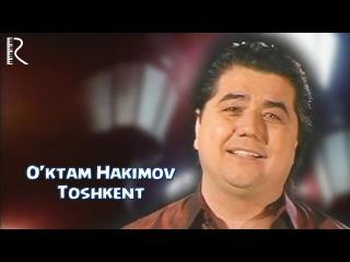 O'ktam Hakimov - Toshkent   Уктам Хакимов - Тошкент
