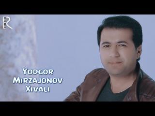 Yodgor Mirzajonov - Xivali | Ёдгор Мирзажонов - Хивали
